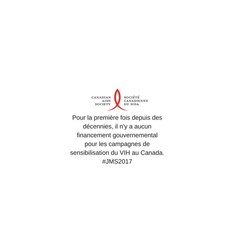 Pour la première fois depuis des décennies, il n'y a aucun financement gouvernemental pour les campagnes de sensibilisation du VIH au Canada. #JMS2017