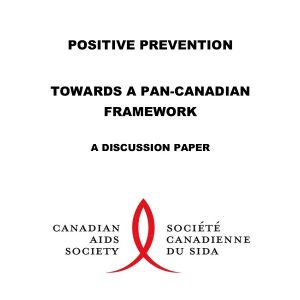 Positive Prevention Towards a Pan-Canadian Framework