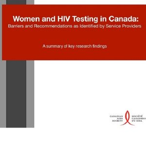 Women and HIV Testing in Canada-A Summary of Key Research Findings