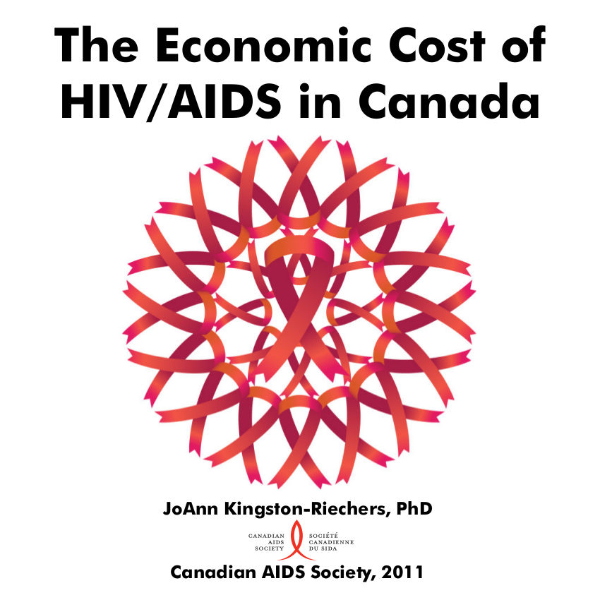 the economic burden of aids in canada First, ncds already pose a substantial economic burden and this burden will   the communicable diseases of hiv/aids, malaria and tuberculosis • fifth   spending among those aged 65 and over (statistics canada, 2008.